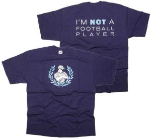 T-Shirt Im Not a Football Player