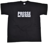 T-Shirt Presse halt die Fresse G25