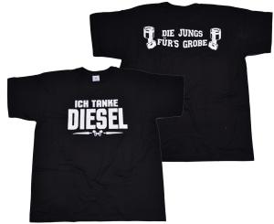 T-Shirt Ich tanke Diesel oder die Jungs fürs Grobe