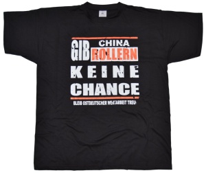 T-Shirt Anti China Roller groß G528 Gib China Rollern keine Chance