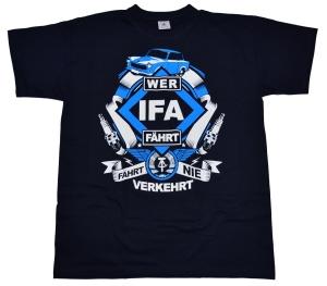 T-Shirt Wer IFA fährt fährt nie verkehrt G407U