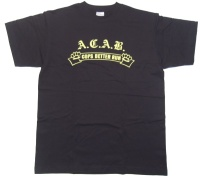 T-Shirt A.C.A.B. cops better run